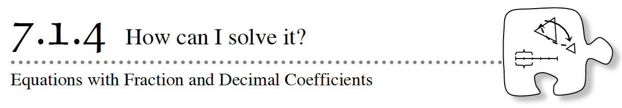 Core Connections, Course 2, Lesson 7.1.4. Equations with Fractions and Decimal Coefficients. How can I solve it?